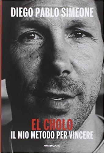 libro autobiografia el cholo simeone calcio