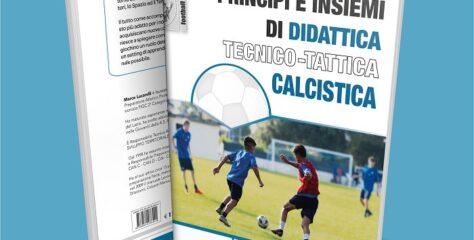 """Letture Consigliate: """"Principi e insiemi di didattica tecnico-tattica calcistica"""", di M. Lucarelli"""